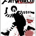 Fatworld