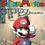 SuperMario Pipe Dreams